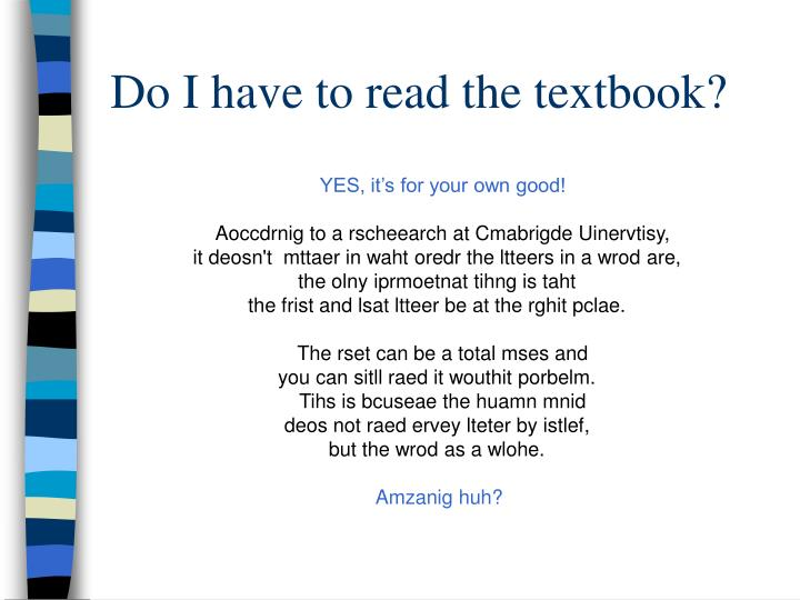 Do I have to read the textbook?
