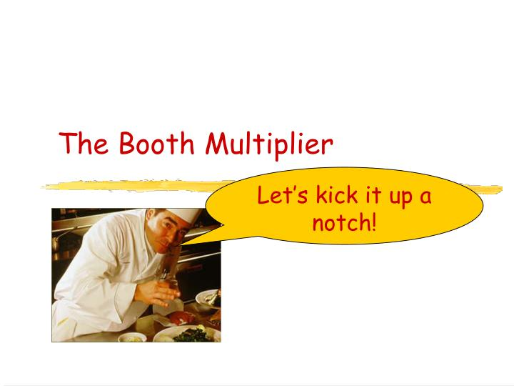 The Booth Multiplier
