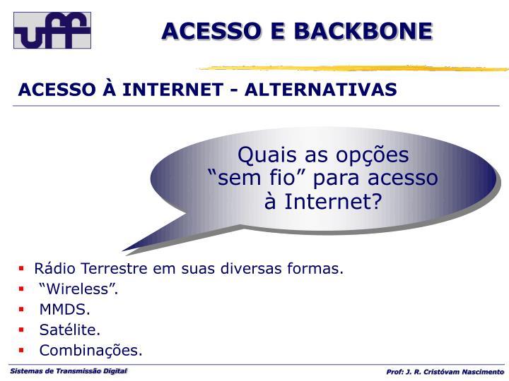 ACESSO À INTERNET - ALTERNATIVAS