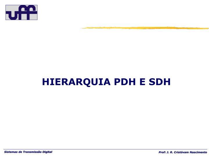 HIERARQUIA PDH E SDH
