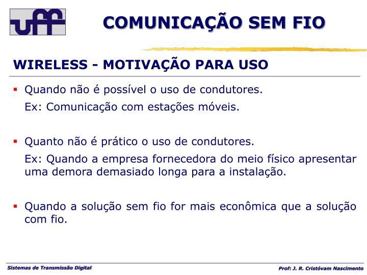WIRELESS - MOTIVAÇÃO PARA USO