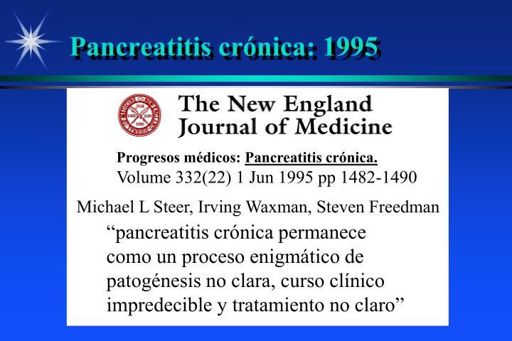 Pancreatitis crónica: 1995