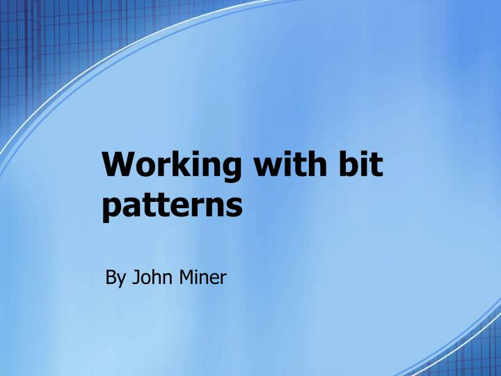 Working with bit patterns