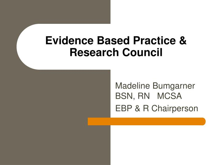 Evidence based practice research council
