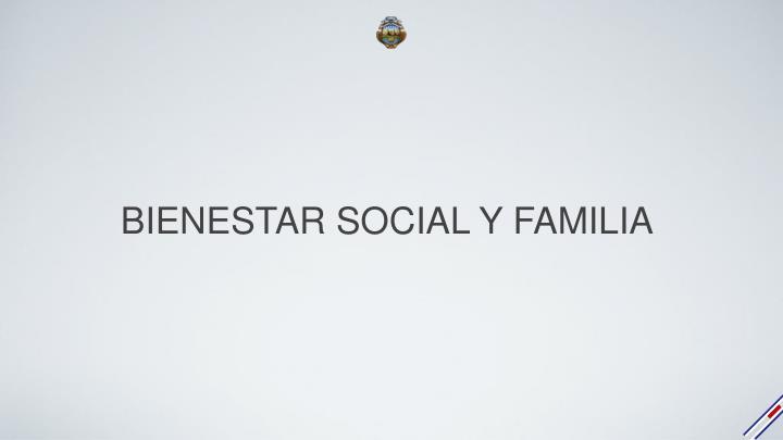 BIENESTAR SOCIAL Y FAMILIA