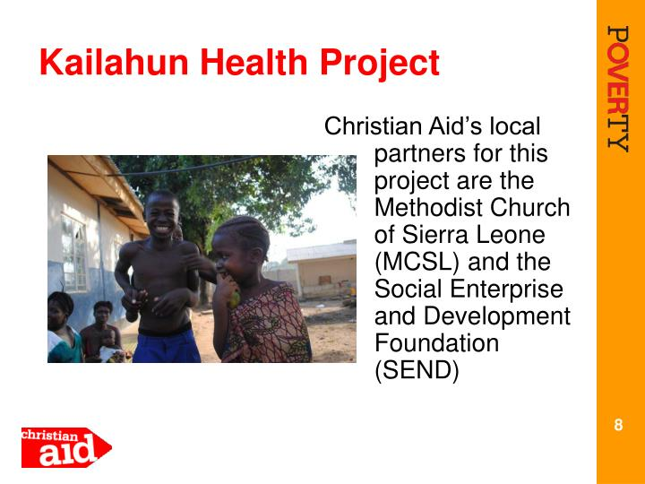 Christian Aid's local partners for this project are the Methodist Church of Sierra Leone (MCSL) and the Social Enterprise and Development Foundation (SEND)