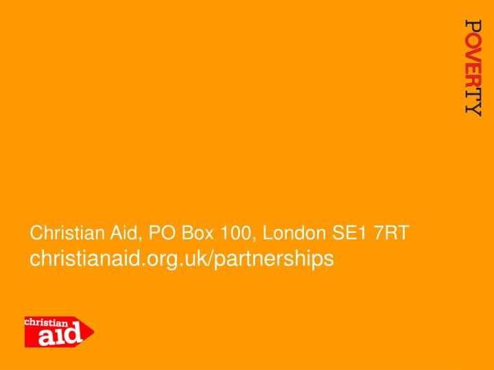Christian Aid, PO Box 100, London SE1 7RT