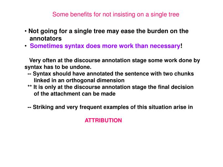 Some benefits for not insisting on a single tree