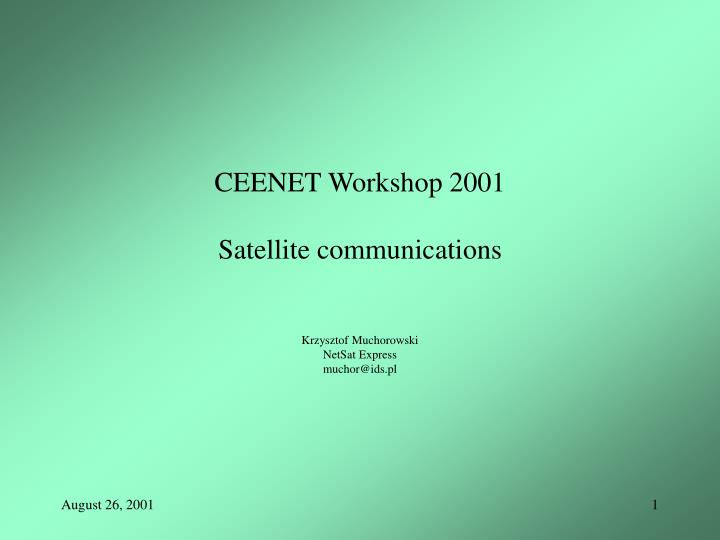 ceenet workshop 2001 satellite communications krzysztof muchorowski netsat express muchor@ids pl n.