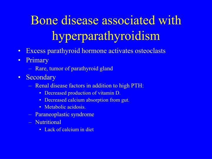 Bone disease associated with hyperparathyroidism