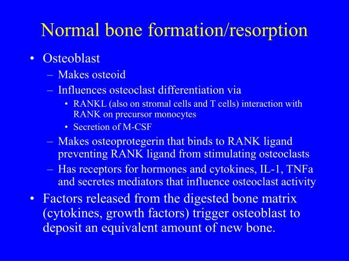Normal bone formation/resorption