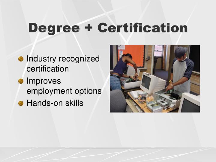 Degree + Certification