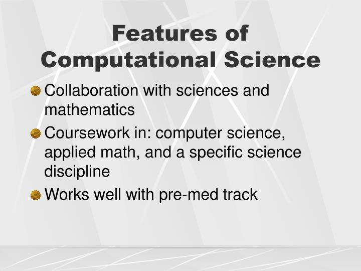 Features of Computational Science