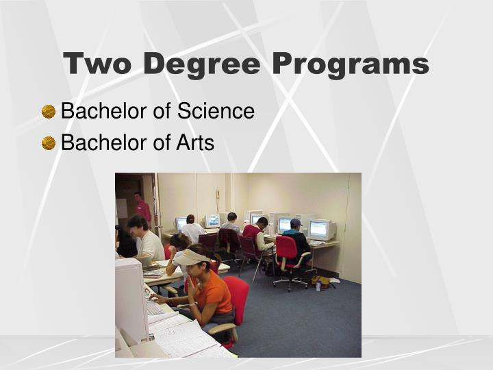 Two degree programs