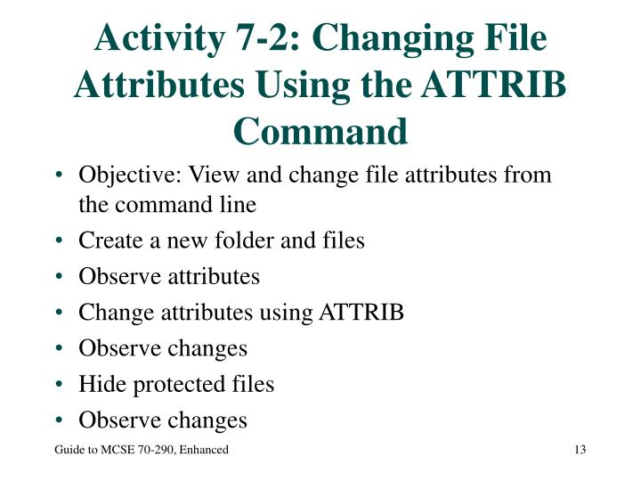 Activity 7-2: Changing File Attributes Using the ATTRIB Command
