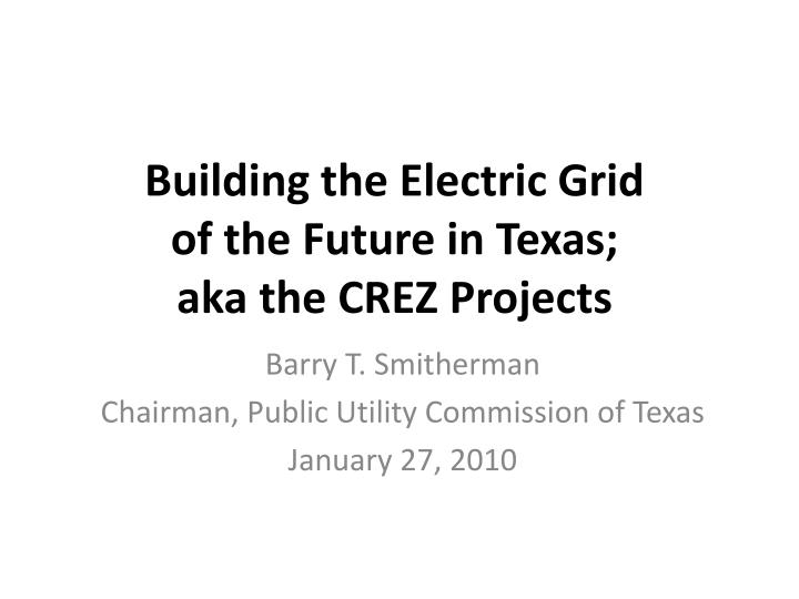 building the electric grid of the future in texas aka the crez projects