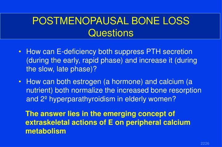 POSTMENOPAUSAL BONE LOSS