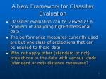 a new framework for classifier evaluation