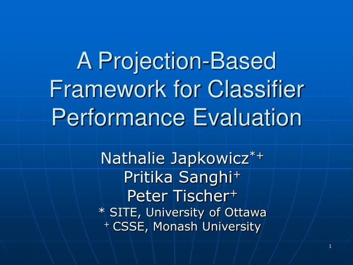 a projection based framework for classifier performance evaluation