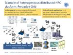 example of heterogeneous distributed hpc platform pervasive grid