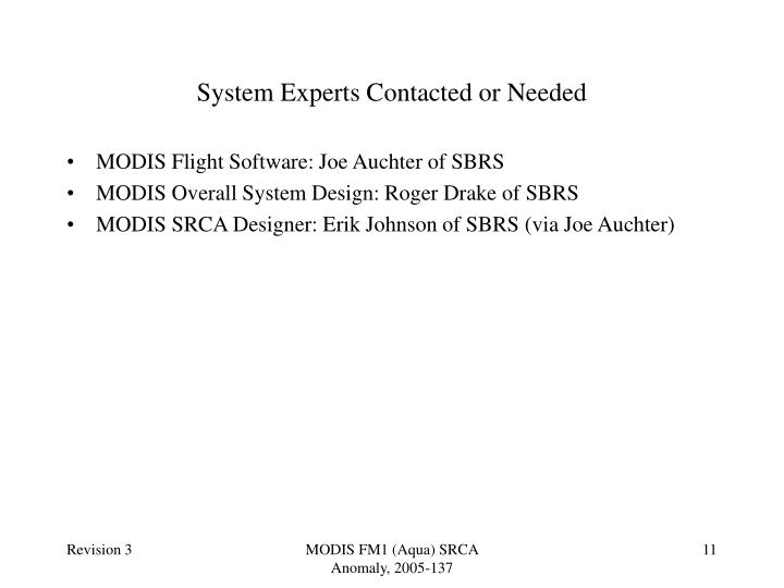 System Experts Contacted or Needed
