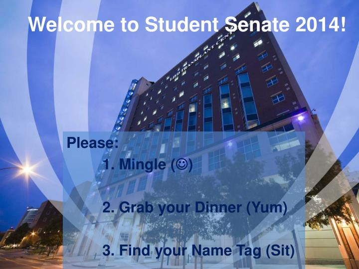 Welcome to student senate 2014