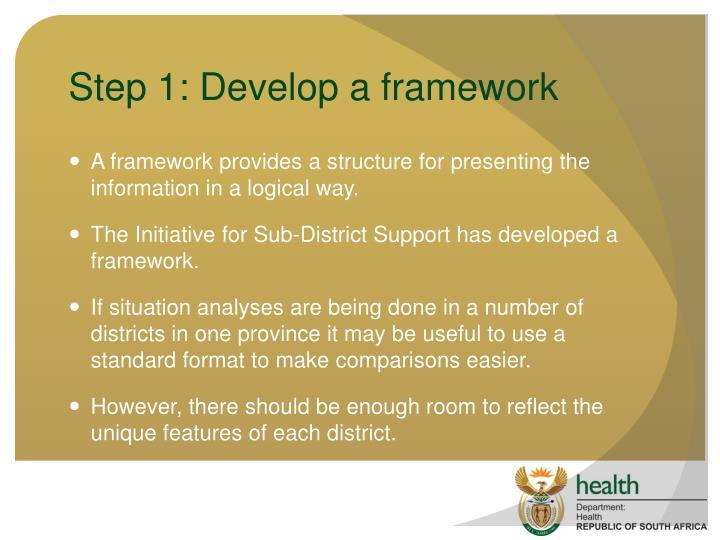 Step 1: Develop a framework
