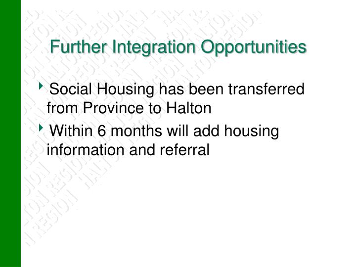 Further Integration Opportunities
