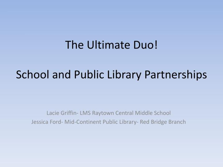 The ultimate duo school and public library partnerships