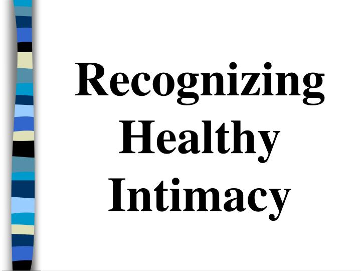 Recognizing healthy intimacy