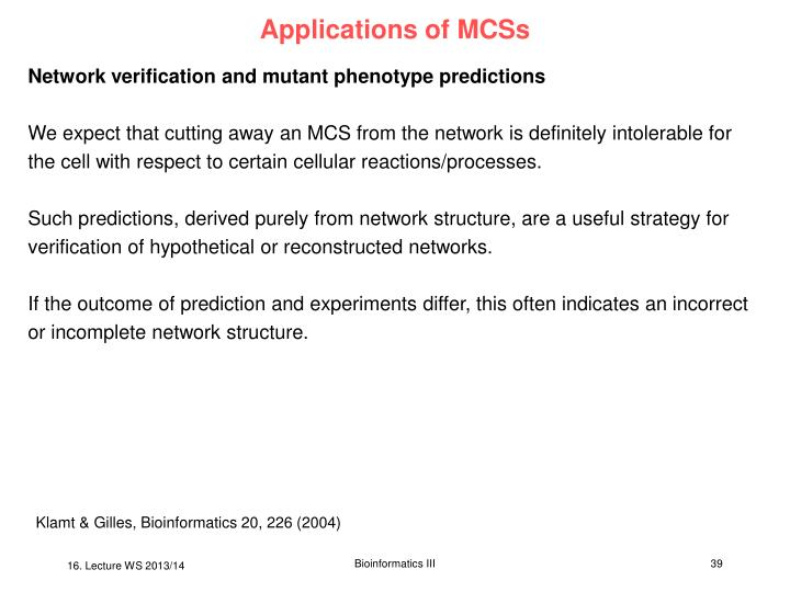 Applications of MCSs