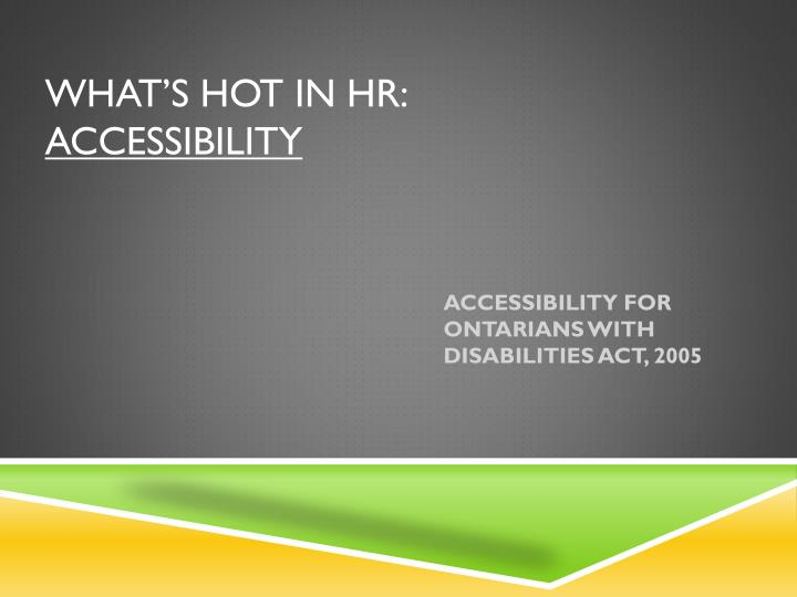 What s hot in hr accessibility