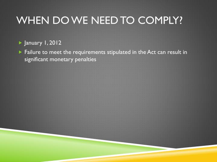 When do we need to comply?