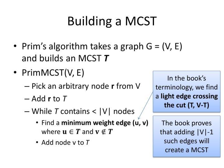 Building a MCST