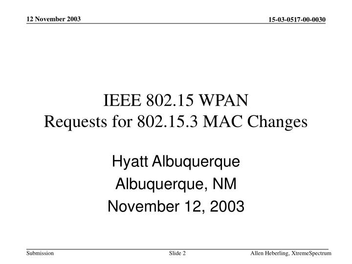 Ieee 802 15 wpan requests for 802 15 3 mac changes