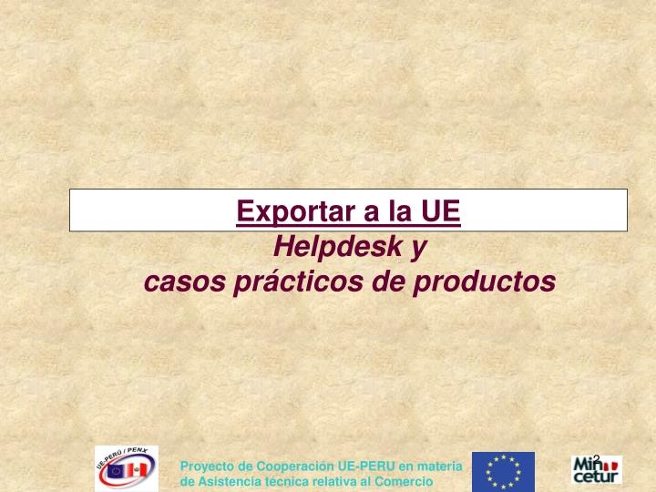 Exportar a la ue helpdesk y casos pr cticos de productos