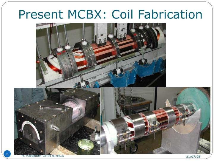 Present MCBX: Coil Fabrication