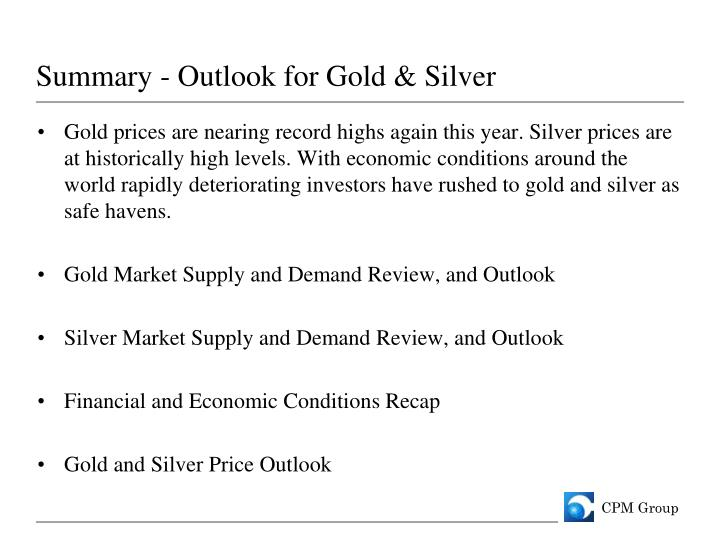Summary - Outlook for Gold & Silver