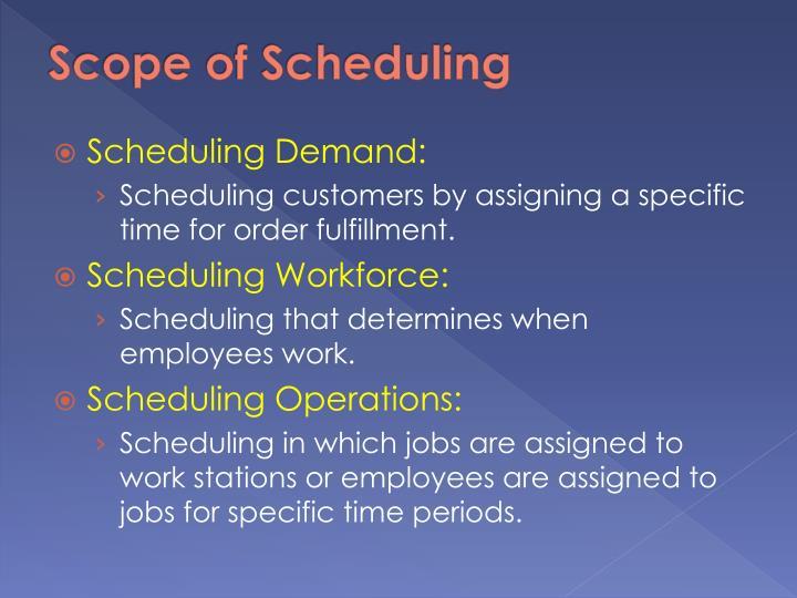Scope of Scheduling