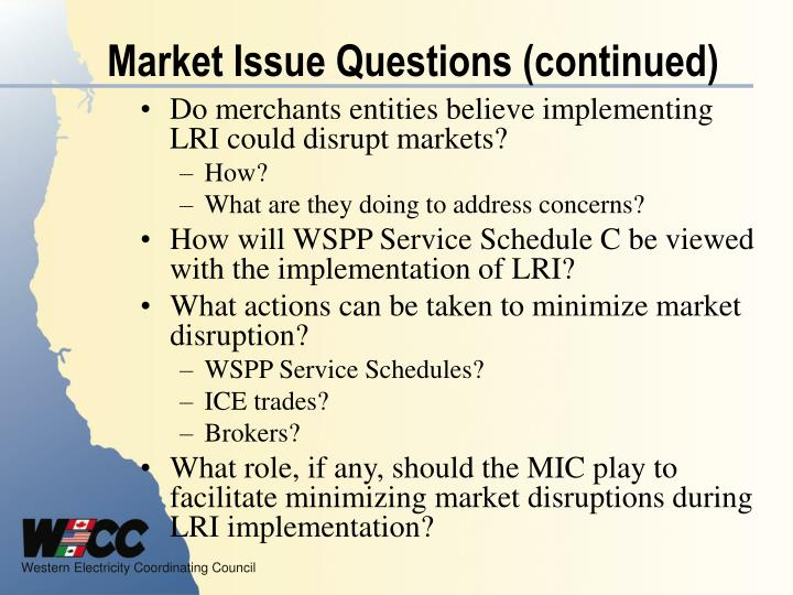Market Issue Questions (continued)