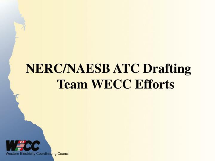 NERC/NAESB ATC Drafting Team WECC Efforts