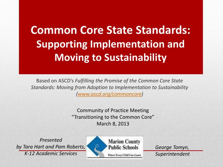 Common core state standards supporting implementation and moving to sustainability