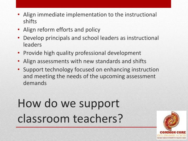 Align immediate implementation to the instructional shifts