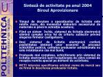 sintez de activitate pe anul 2004 biroul aprovizionare6