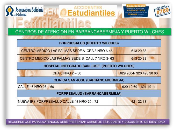 CENTROS DE ATENCION EN BARRANCABERMEJA Y PUERTO WILCHES