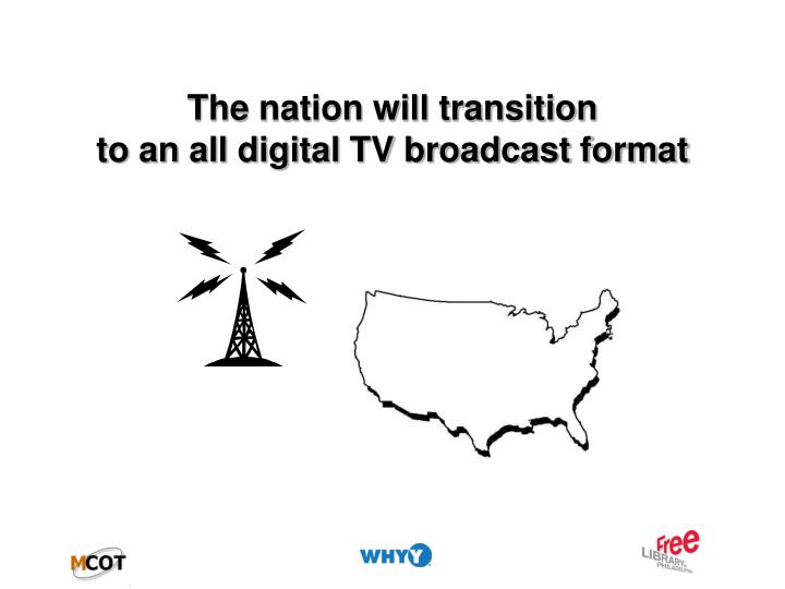 The nation will transition