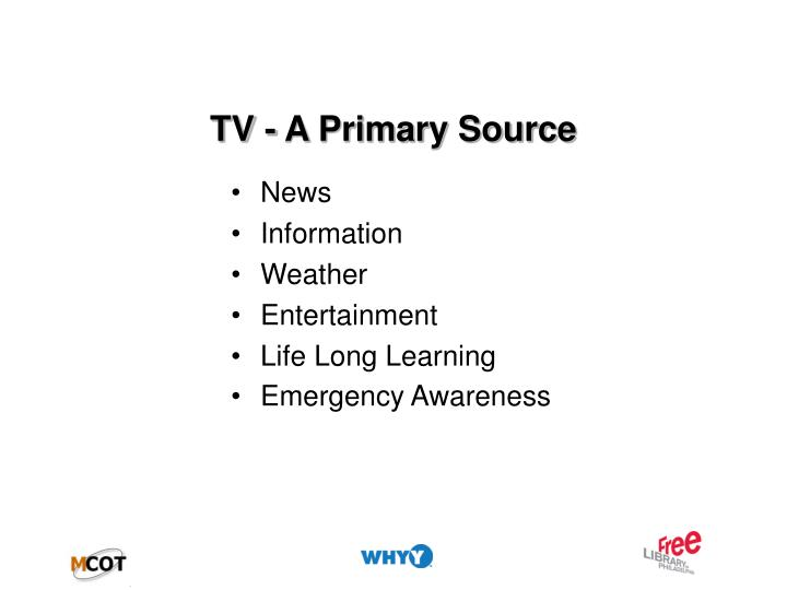 TV - A Primary Source