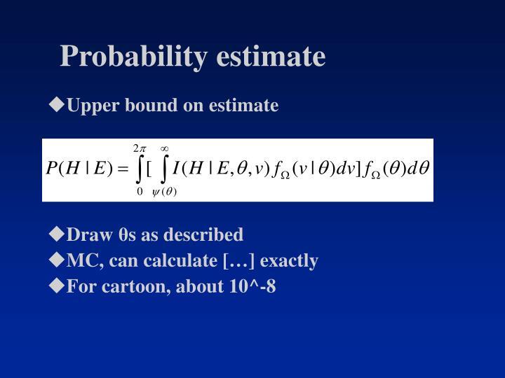 Probability estimate