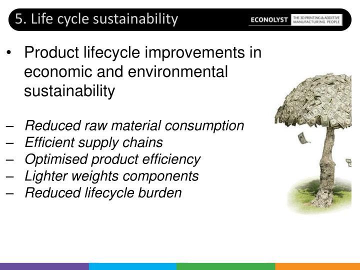 5. Life cycle sustainability