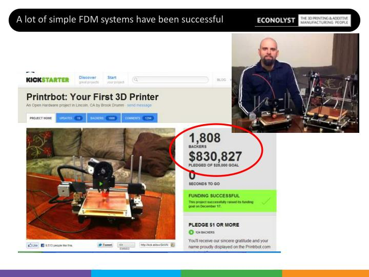A lot of simple FDM systems have been successful